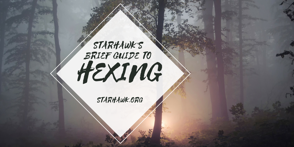 A Brief Guide to Hexing   Starhawk's Website