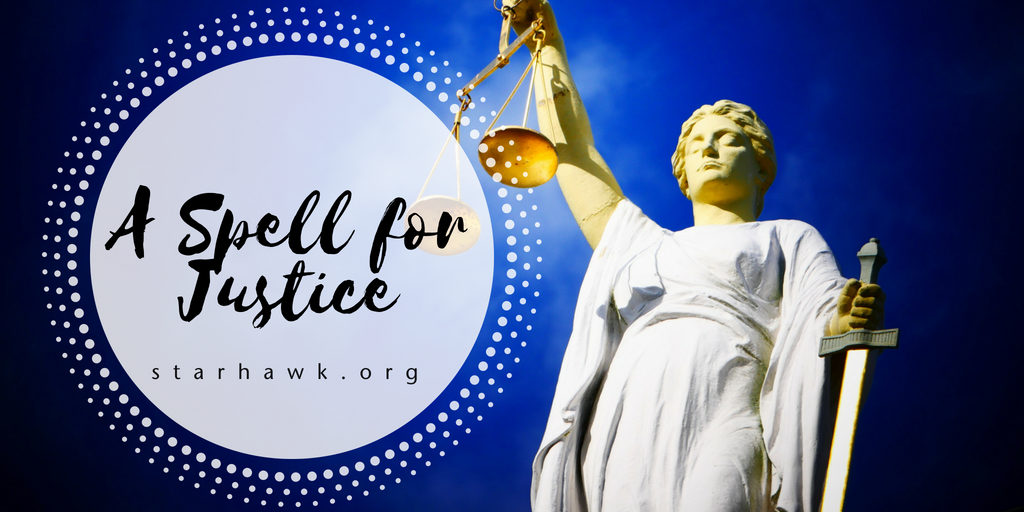 A Spell for Justice | Starhawk's Website